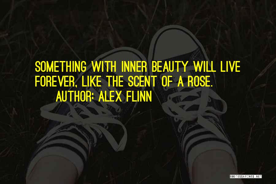 Beauty Is Not Forever Quotes By Alex Flinn