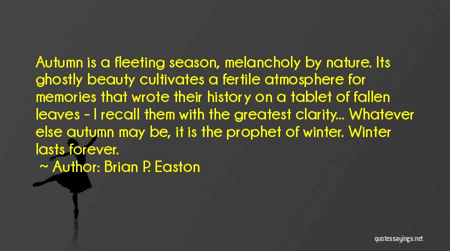 Beauty Is Not Forever Quotes By Brian P. Easton