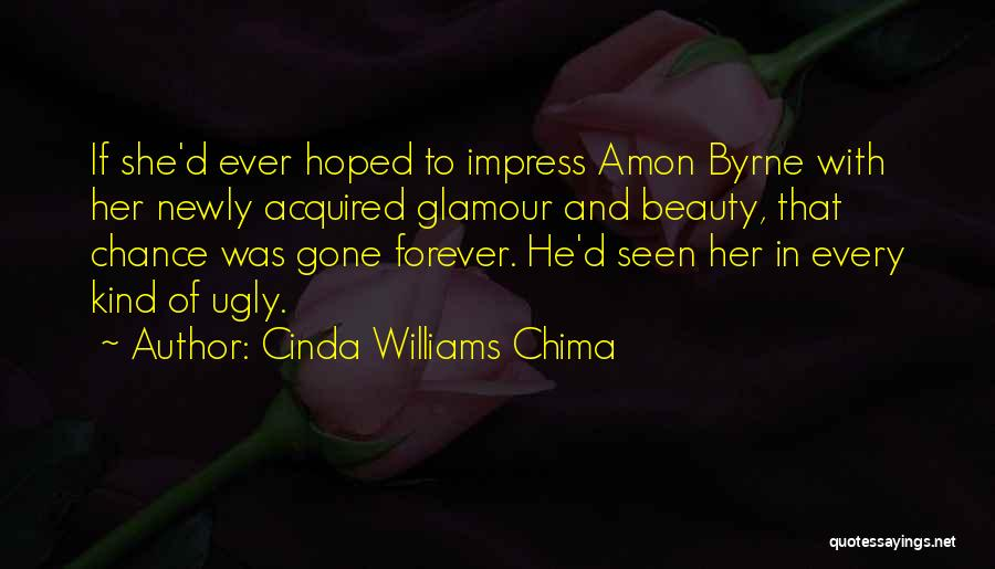 Beauty Is Not Forever Quotes By Cinda Williams Chima