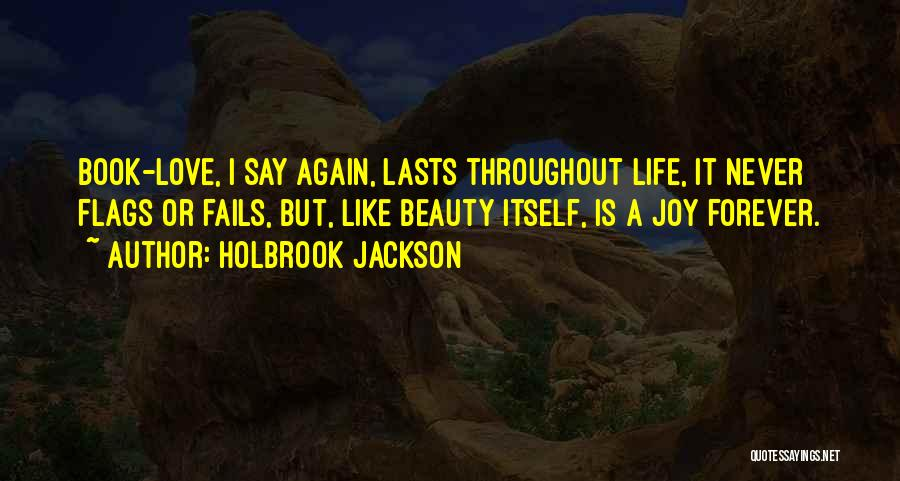 Beauty Is Not Forever Quotes By Holbrook Jackson