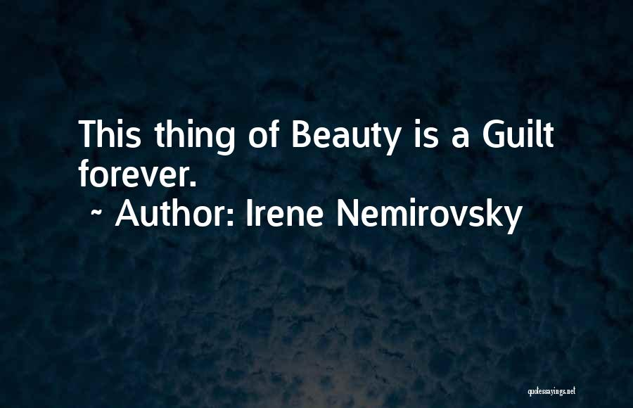 Beauty Is Not Forever Quotes By Irene Nemirovsky
