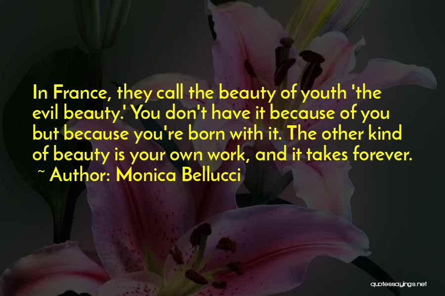 Beauty Is Not Forever Quotes By Monica Bellucci