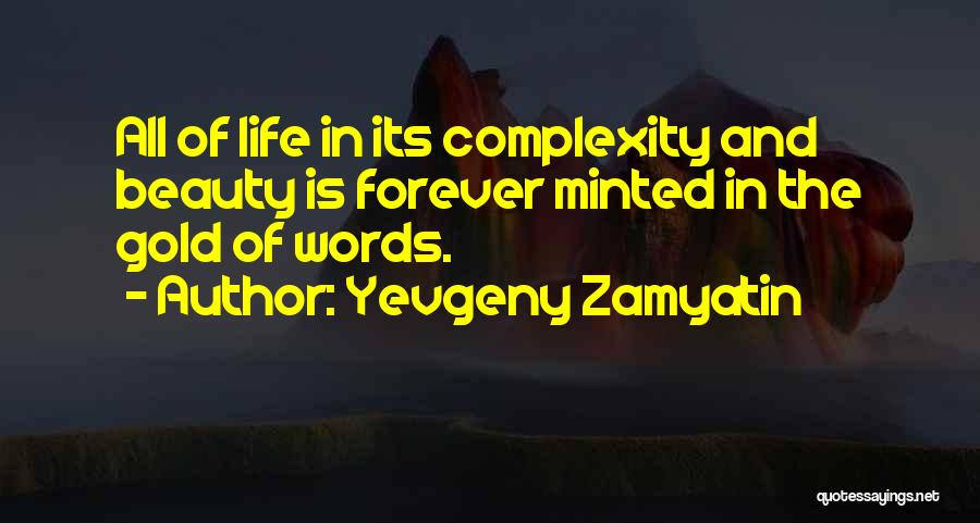 Beauty Is Not Forever Quotes By Yevgeny Zamyatin