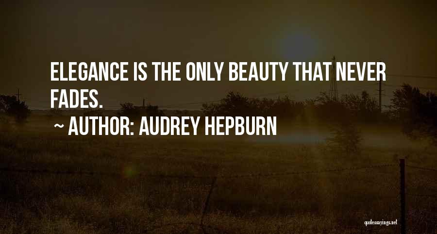 Beauty Never Fades Quotes By Audrey Hepburn