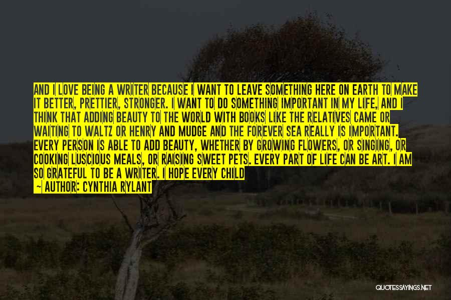Beauty Not Being Important Quotes By Cynthia Rylant
