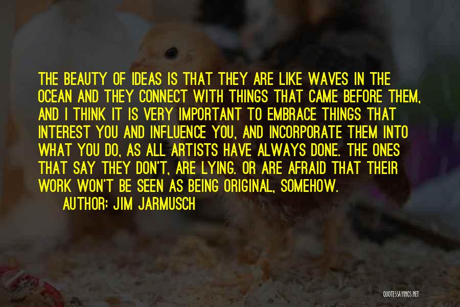 Beauty Not Being Important Quotes By Jim Jarmusch