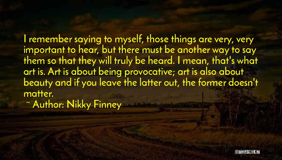 Beauty Not Being Important Quotes By Nikky Finney