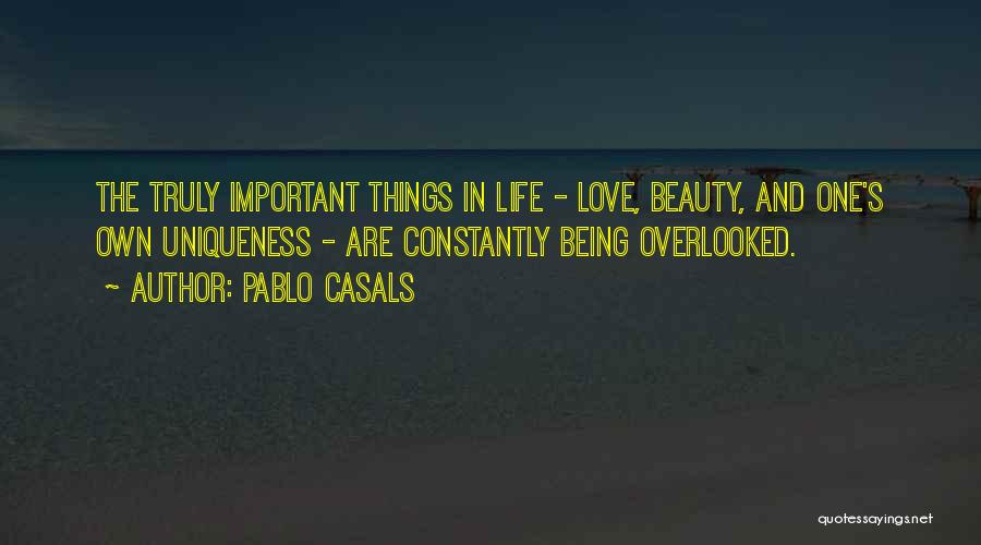 Beauty Not Being Important Quotes By Pablo Casals