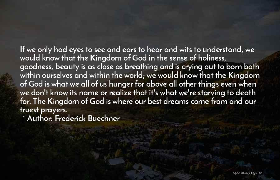 Beauty Wiser Quotes By Frederick Buechner