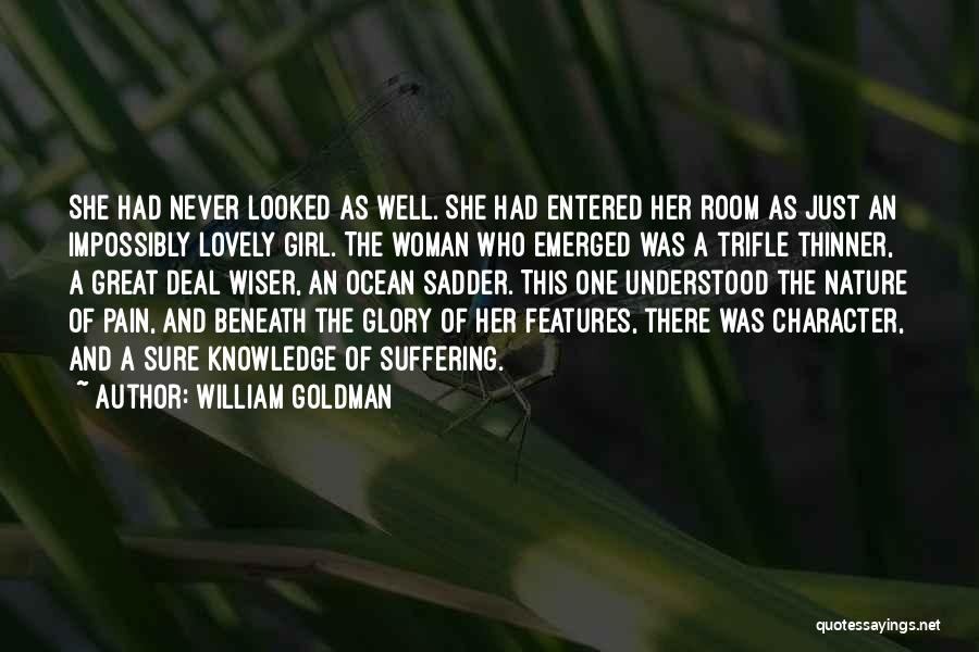 Beauty Wiser Quotes By William Goldman