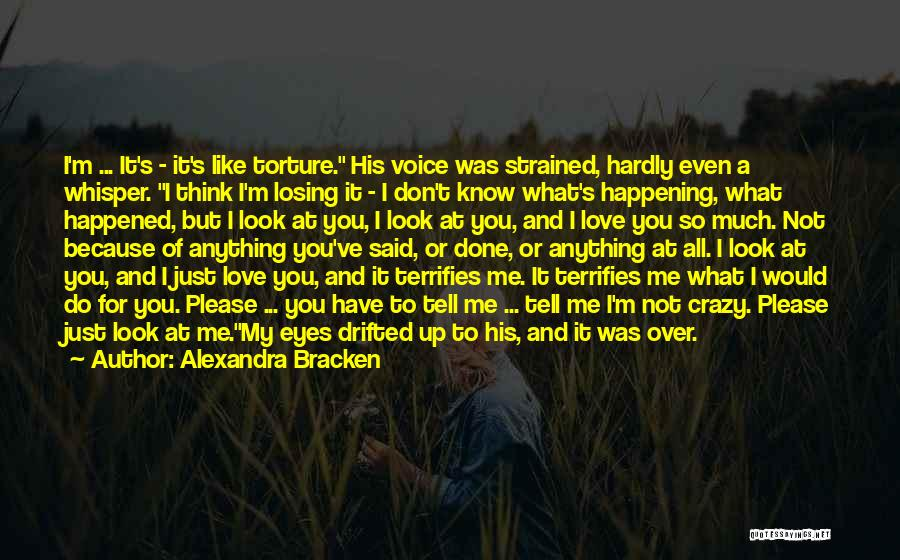 Because I Said So Love Quotes By Alexandra Bracken