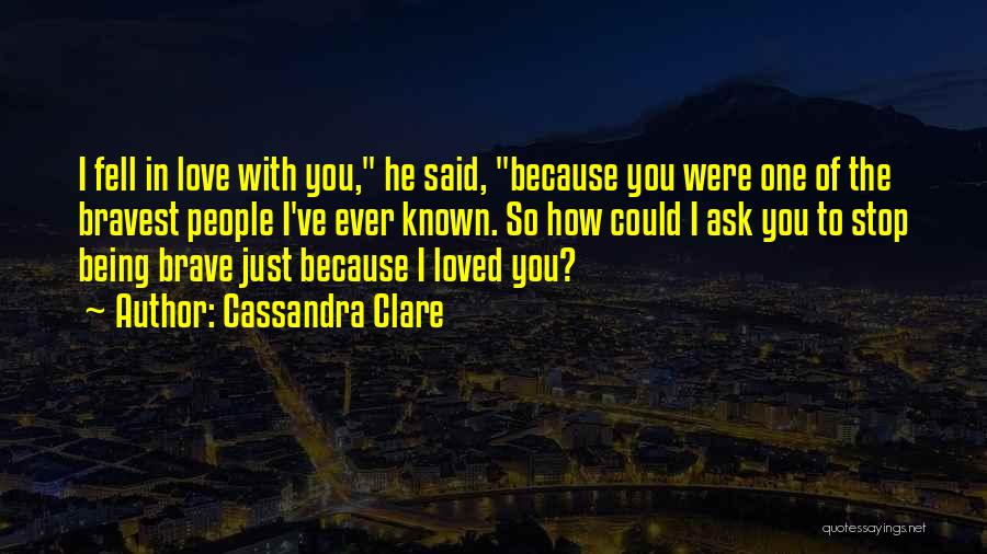 Because I Said So Love Quotes By Cassandra Clare
