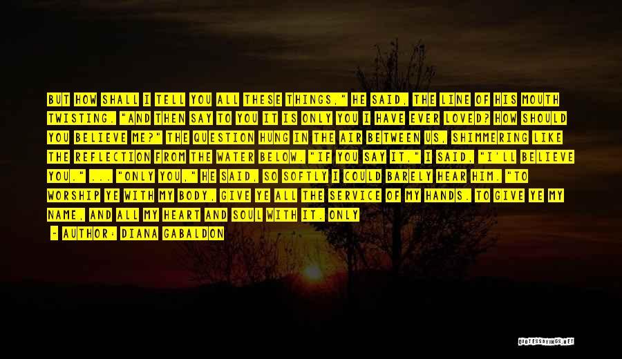 Because I Said So Love Quotes By Diana Gabaldon