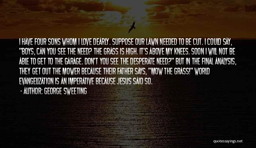 Because I Said So Love Quotes By George Sweeting