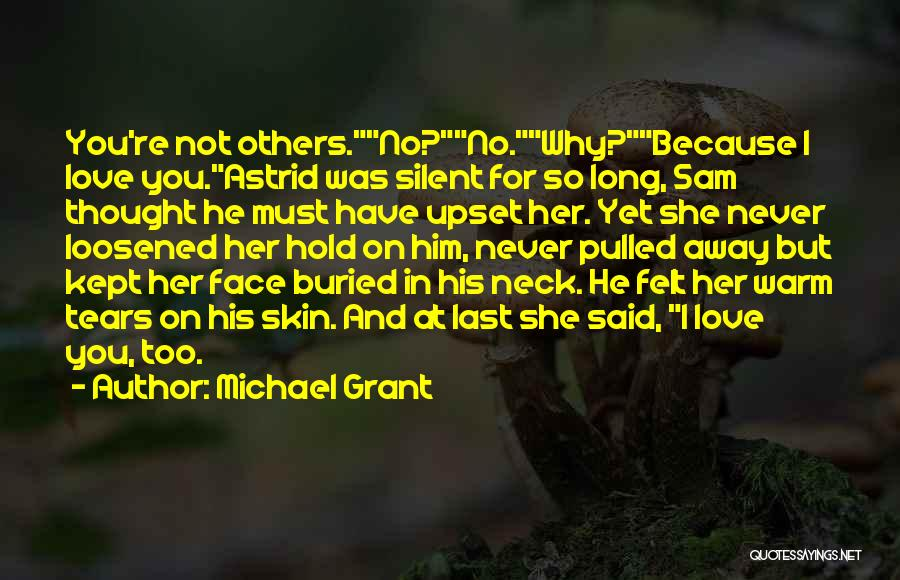 Because I Said So Love Quotes By Michael Grant