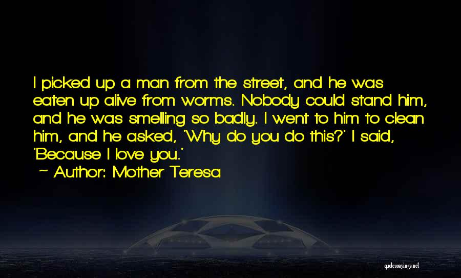Because I Said So Love Quotes By Mother Teresa