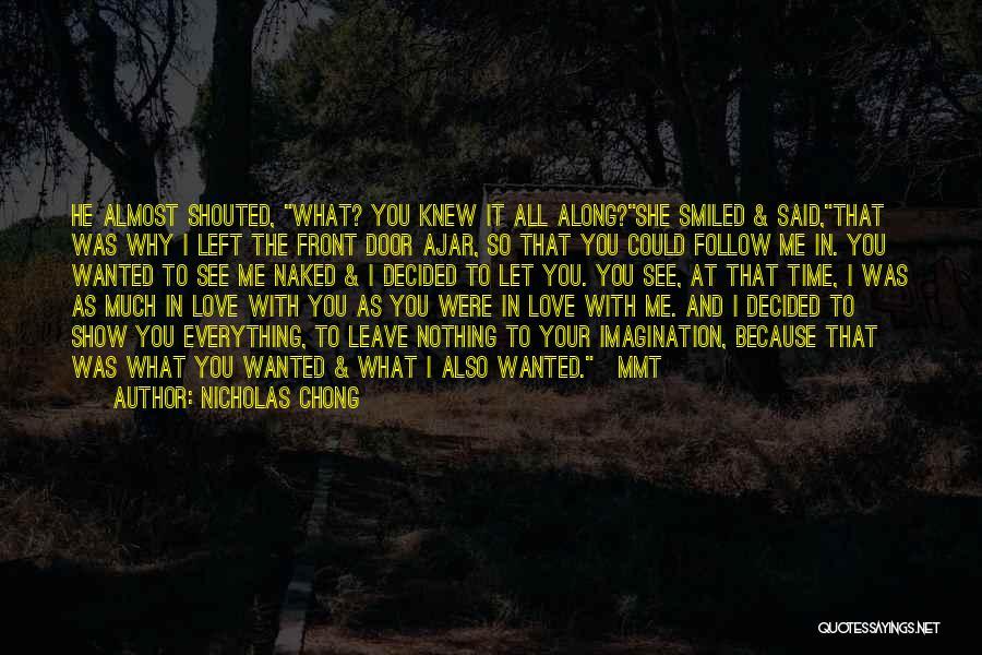 Because I Said So Love Quotes By Nicholas Chong