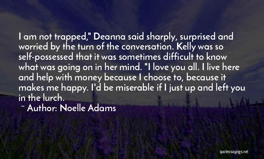 Because I Said So Love Quotes By Noelle Adams
