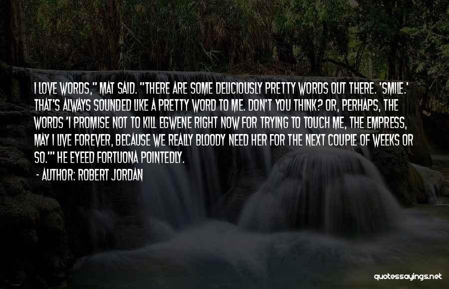 Because I Said So Love Quotes By Robert Jordan