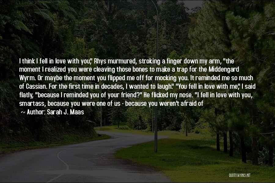 Because I Said So Love Quotes By Sarah J. Maas