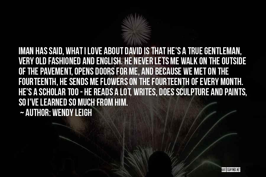 Because I Said So Love Quotes By Wendy Leigh