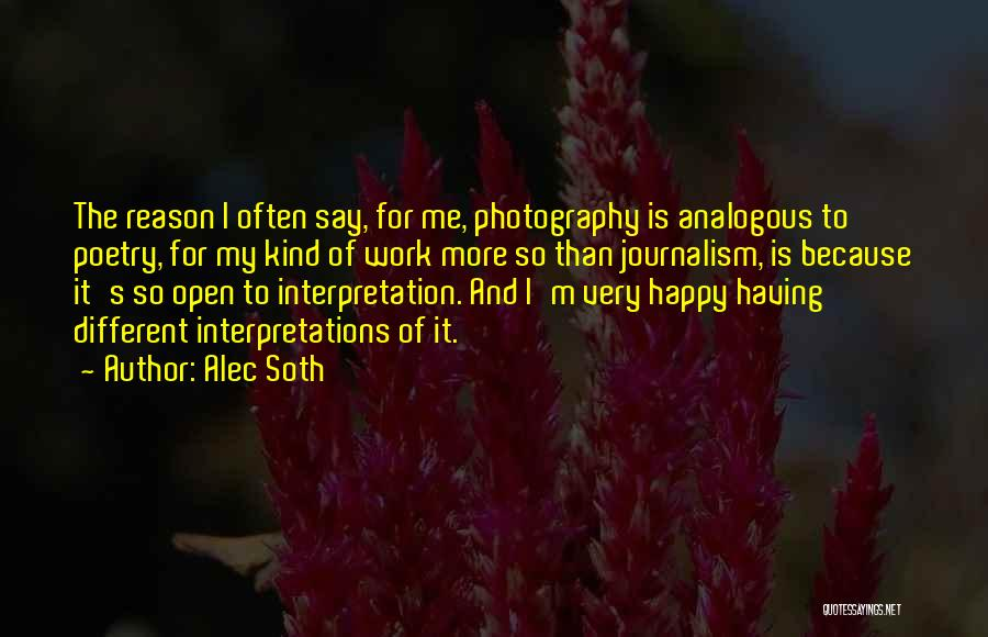 Because I'm Happy Quotes By Alec Soth