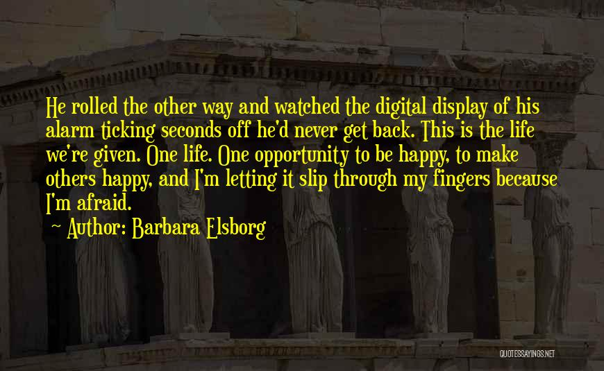 Because I'm Happy Quotes By Barbara Elsborg