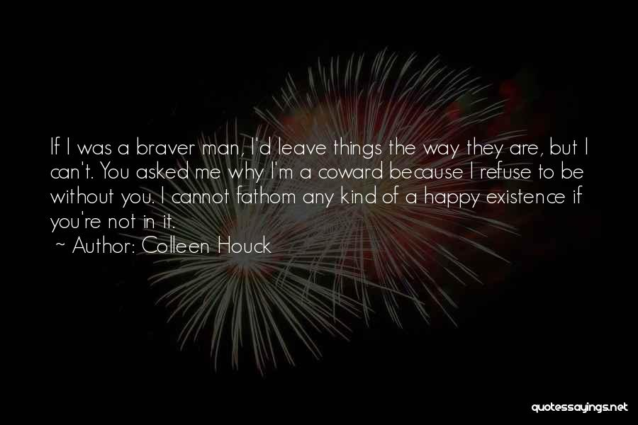 Because I'm Happy Quotes By Colleen Houck