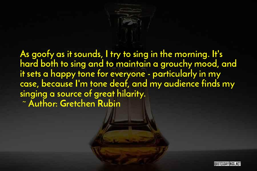 Because I'm Happy Quotes By Gretchen Rubin