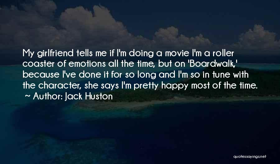 Because I'm Happy Quotes By Jack Huston