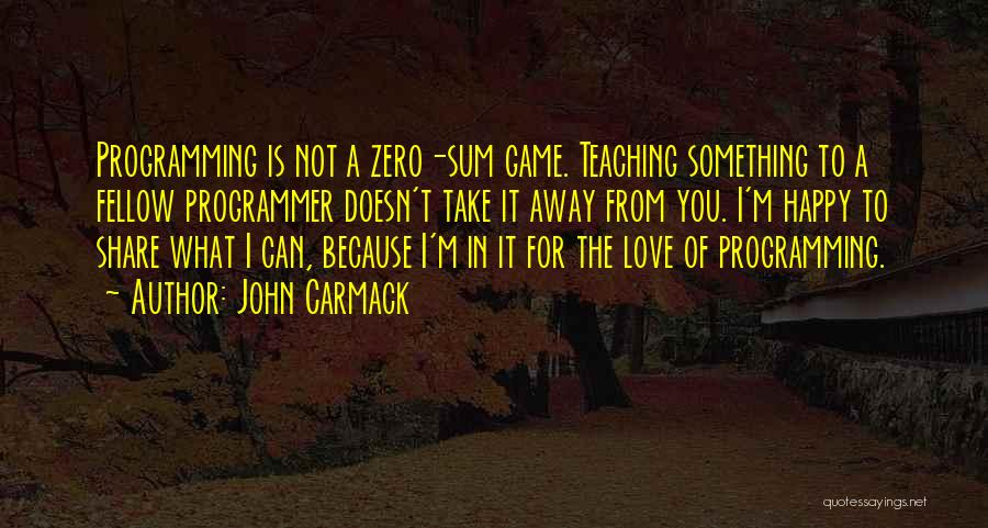 Because I'm Happy Quotes By John Carmack