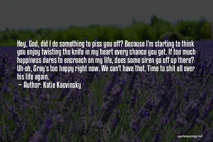 Because I'm Happy Quotes By Katie Kacvinsky