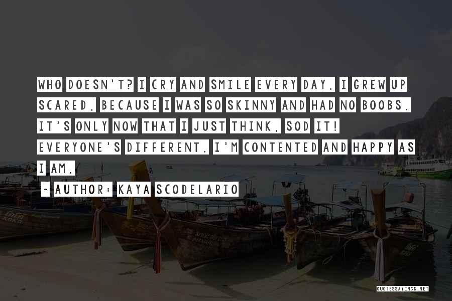 Because I'm Happy Quotes By Kaya Scodelario