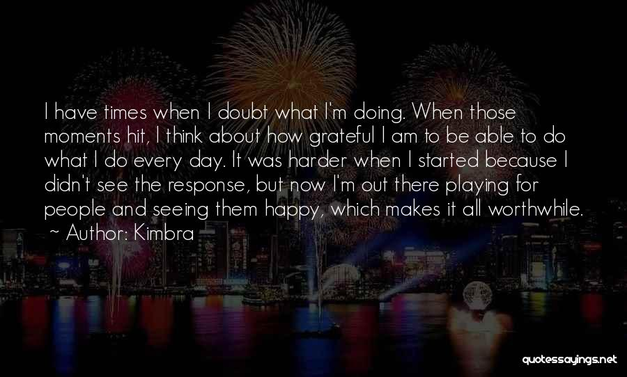 Because I'm Happy Quotes By Kimbra