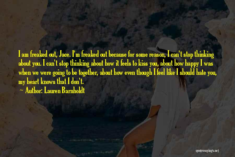 Because I'm Happy Quotes By Lauren Barnholdt