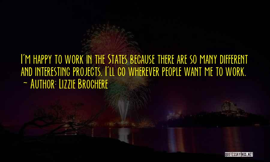 Because I'm Happy Quotes By Lizzie Brochere