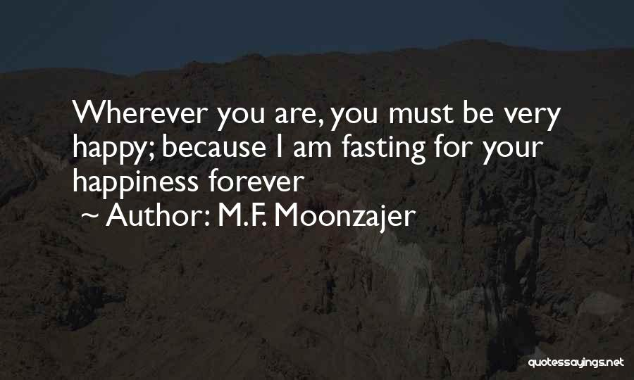 Because I'm Happy Quotes By M.F. Moonzajer
