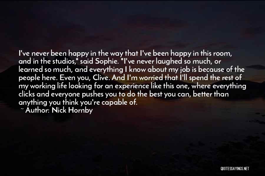 Because I'm Happy Quotes By Nick Hornby