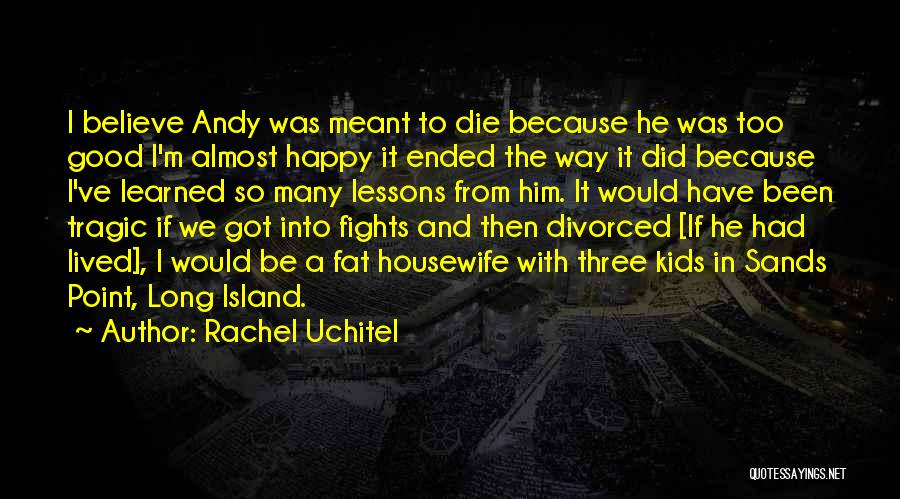 Because I'm Happy Quotes By Rachel Uchitel