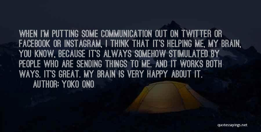 Because I'm Happy Quotes By Yoko Ono