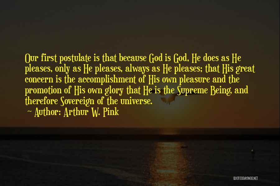 Because Of God Quotes By Arthur W. Pink