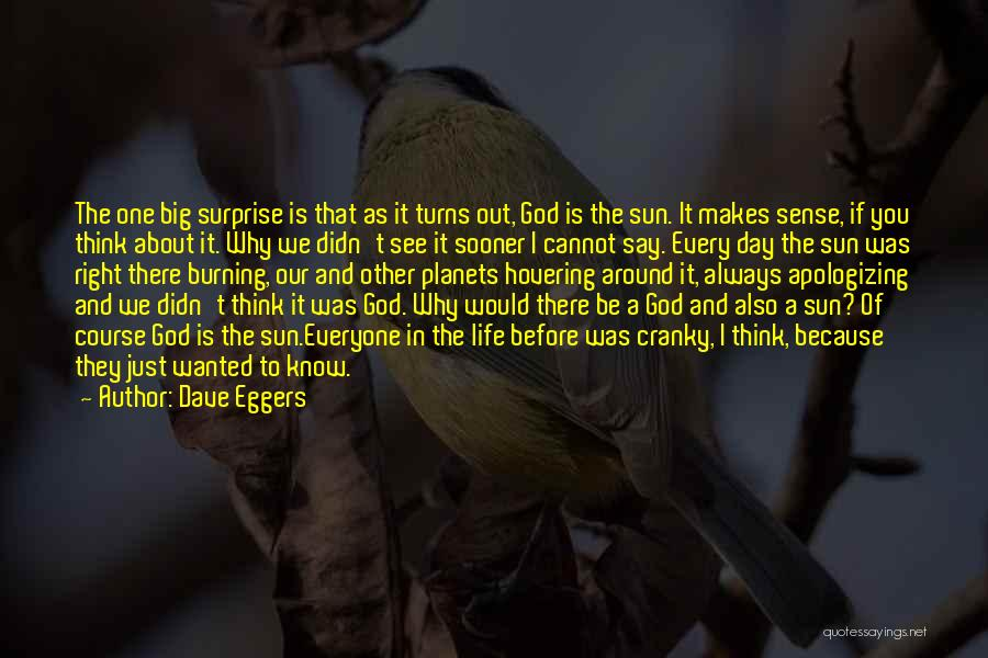 Because Of God Quotes By Dave Eggers