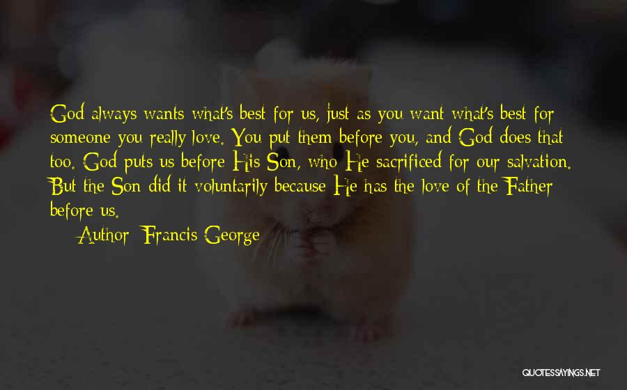 Because Of God Quotes By Francis George