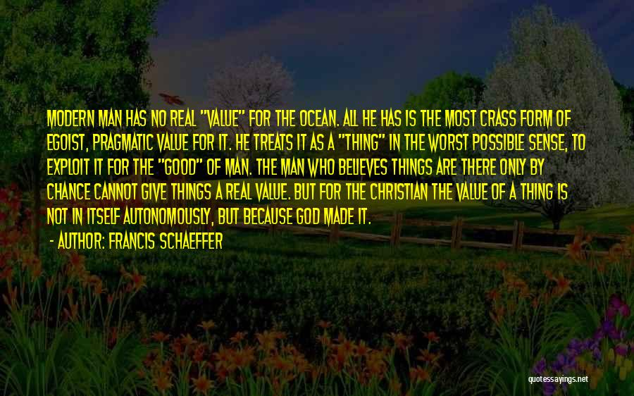 Because Of God Quotes By Francis Schaeffer