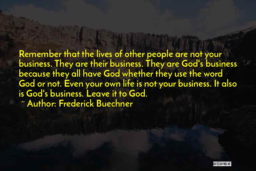 Because Of God Quotes By Frederick Buechner