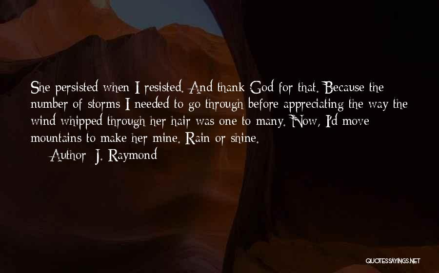Because Of God Quotes By J. Raymond