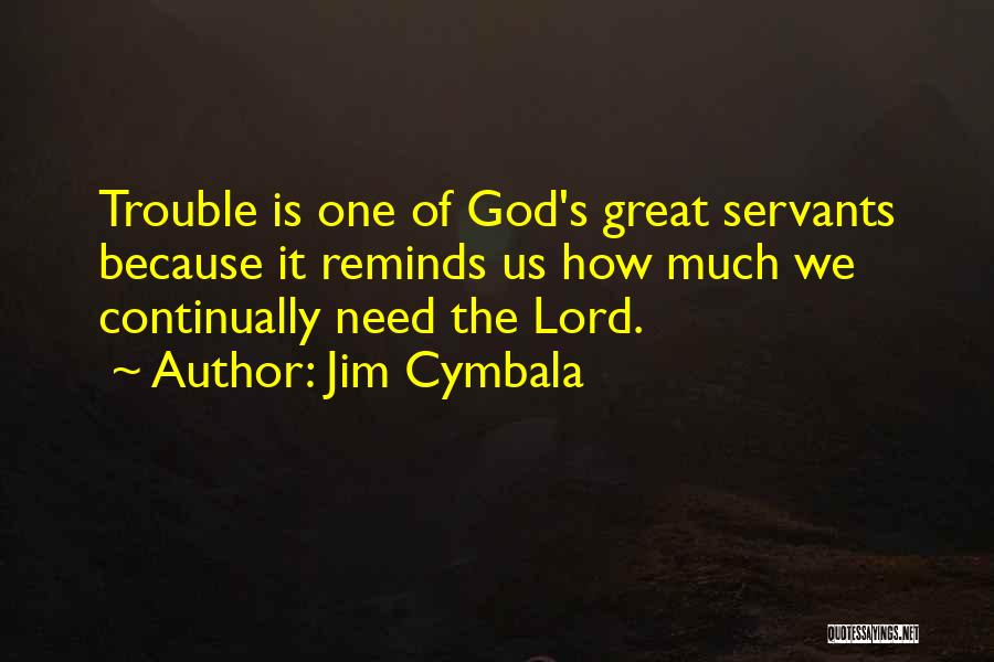 Because Of God Quotes By Jim Cymbala