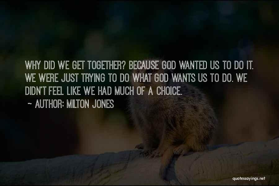 Because Of God Quotes By Milton Jones