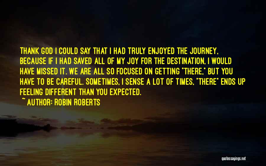 Because Of God Quotes By Robin Roberts
