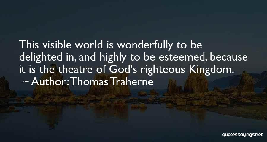 Because Of God Quotes By Thomas Traherne